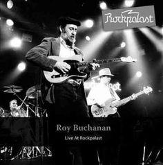 Roy Buchanan - Roy Buchanan: Live at Rockpalast