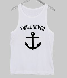 i will never tanktop