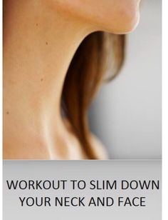 Workouts To Slim Down Your Neck And Face. 😊