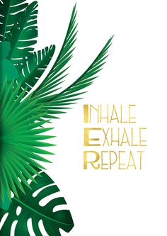 Inhale Exhale Repeat, Tropical Leaf Print, Palm Leaves, Inspirational Quote Art ,Instant Digital Download, Gold Foil Effect, Motivational by Stamplovesink on Etsy