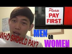 WHO SHOULD PAY FIRST? MEN OR WOMEN?