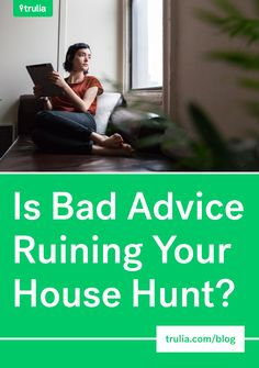 Is Bad Advice Ruining Your House Hunt?