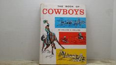 The Book of Cowboys 1962 Holling C Holling by RandomGoodsBookRoom