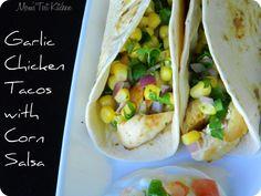 Garlic Chicken Tacos with Corn Salsa #WeekdaySupper #SauteExpress - Mom's Test Kitchen