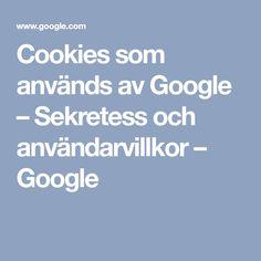 Cookies som används av Google – Sekretess och användarvillkor – Google