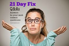 21 Day Fix Questions and Answers #21DayFix