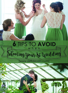 Photography Tips | Wedding Photography Tips, 6 Tips to Avoid When Shooting Your First Wedding