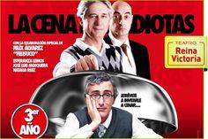 La Cena de los Idiotas - Nueva temporada. Pincha la imagen para comprar la entrada.