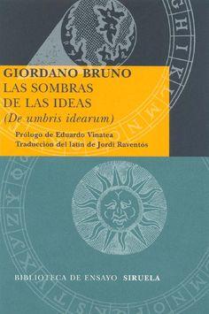 GIORDANO BRUNO Las sombras de las ideas  www.elcuerpoabierto.blogspot.com
