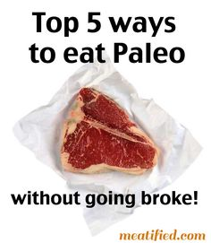 Top 5 Ways to Eat Paleo Without Going Broke
