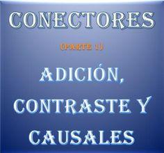 Los conectores son palabras cuya función principal es establecer algún tipo de relación entre las oraciones que forman parte de un texto.