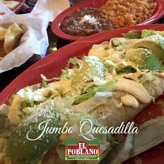 Today we invite you to eat a Jumbo Quesadilla #ElPoblano #MexicanRestaurant #quesadilla #jumboQuesadilla