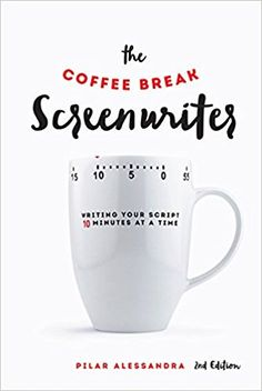 The screenwriters bible pdf pinterest screenwriter bible and pdf the coffee break screenwriter writing your script ten minutes at a time 2nd edition fandeluxe Gallery