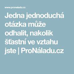Jedna jednoduchá otázka může odhalit, nakolik šťastní ve vztahu jste | ProNáladu.cz Boarding Pass
