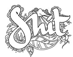 Shit -  Coloring Page by Colorful Language © 2015.  Posted with permission, reposting permitted with attribution.  https://www.facebook.com/colorfullanguageart