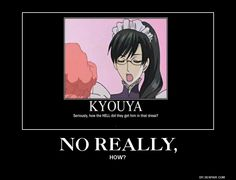 Kyoya must have gone along with it because you can't really force Kyoya to do something he doesn't want to do.