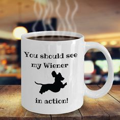 Funny Dachshund saying ceramic coffee mug dachshund gift-buy it here today Dachshund Gifts, Funny Dachshund, I Love House, Cute Little Dogs, Weenie Dogs, Mugs For Men, Funny Coffee Mugs, Love Pet, Dog Quotes