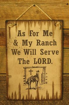 As For Me & My Ranch, We Will Serve The LORD, Western, Antiqued, Wooden Sign
