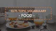 IELTS Vocabulary band 8 : Food