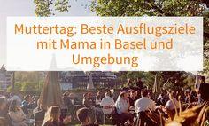 👉Muttertag Insidertipps top Ausflugsziele und einmalige Cafés in Basel und Umgebung 😍😍