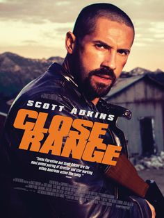 M.A.A.C. – First Poster For ISAAC FLORENTINE'S CLOSE RANGE Starring SCOTT ADKINS. UPDATE: Teaser Trailer