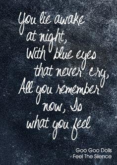 """""""Feel The Silence"""" - Goo Goo Dolls #lyrics #music #feelthesilence #googoodolls"""