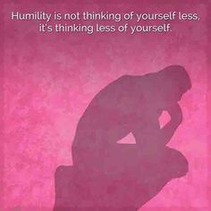 Humility is not thinking #quotes