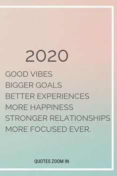 2020 Good Vibes Bigger Goals Better Experiences More Happiness Stronger Relationships More Focused Ever. 2020 Good Vibes Bigger Goals Better Experiences More Happiness Stronger Relationships More Focused Ever. Happy New Year Message, Happy New Year Quotes, Happy New Year Greetings, Quotes About New Year, Life Quotes Love, Quotes To Live By, Me Quotes, New Years Eve Quotes, Vision Quotes