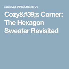 Cozy's Corner: The Hexagon Sweater Revisited