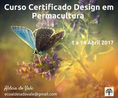 Com Sílvia Floresta, Orlando Pereira e Tiago Silva Informações : ecoaldeiadovale@gmail.com Formulário de inscrição: https://goo.gl/forms/7BBGWQKJdEedG4Gw2 Data: 1 a 14 Abril 2017 Local:...