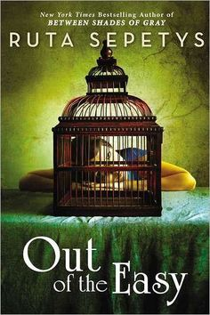 Children's Book Committee May 2013 Pick: OUT OF THE EASY by Ruta Sepetys (Philomel, 2013)
