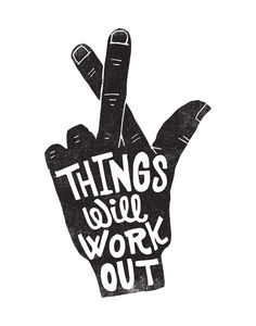 THINGS WILL WORK OUT by Matthew Taylor Wilson https://society6.com/product/things-will-work-out_print?curator=themotivatedtype