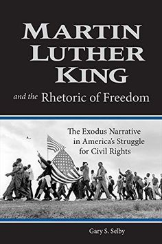 Martin Luther King and the Rhetoric of Freedom: The Exodus Narrative in America's Struggle for Civil Rights (Studies in Rhetoric & Religion) Ms State University, Martin Luther King, Civil Rights, New Books, Philosophy, Freedom, Religion, Study, Floor