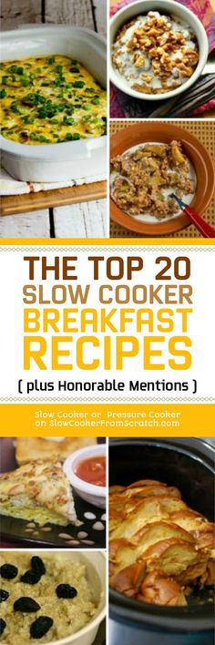 Slow Cooker Breakfast is so easy and convenient when you have guests, or just need a breakfast that can be ready in a few hours, and here are our picks for The Top 20 Slow Cooker Breakfast Recipes (plus Honorable Mentions)! [found on Slow Cooker or Pressure Cooker at SlowCookerFromScratch.com]