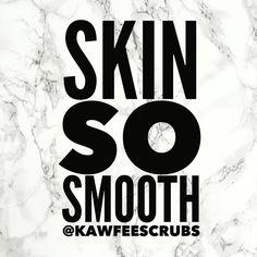 Coffee Scrub, Smooth Skin, Soft Leather