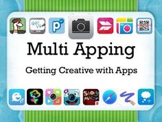 Multi apping (using multiple apps to complete an assignment) handout Teaching Technology, Teaching Tools, Educational Technology, Teaching Materials, Teaching Resources, Mobiles, Apps For Teachers, 21st Century Learning, Instructional Technology