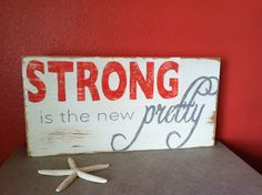 Strong is the new pretty  Hand Painted Wood Sign by ASign4Life