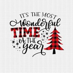 Its the Most Wonderful Time of the Year Svg Christmas Svg Buffalo Plaid Svg Christmas Svg Designs Christmas Cut Files Cricut Cut Files Ideen Plaid Christmas, Christmas Svg, Christmas Projects, Christmas Decorations, Christmas Printables, Christmas Sayings And Quotes, Christmas Design, Christmas Decals, Christmas Images
