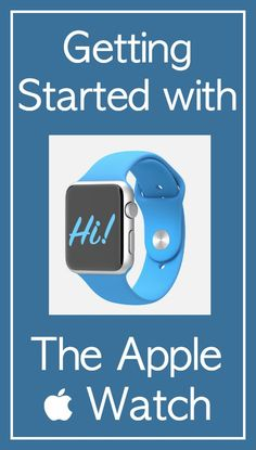 Getting Started with the Apple Watch  http://www.wonderoftech.com/apple-watch-review/