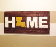 ANY STATE - State of Louisiana Home Wooden Sign - Can be Customized Any Way
