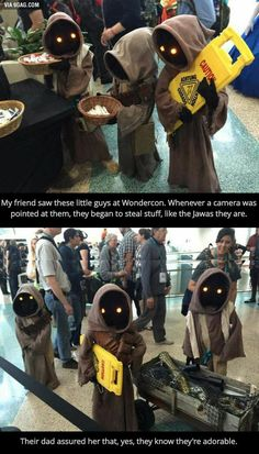 Wondercon Jawas Meme | I can only hope that I have 2-3 Jawas of my own some day and can teach them the finer points of costuming as this father has.