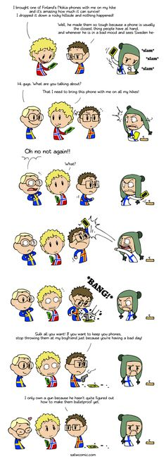 You got a call by Scandinavia and the World I know it's not Hetalia but oh well Satw Comic, Funny Memes, Hilarious, Fandoms, Funny Comics, Hetalia, Comic Strips, Finland, I Laughed