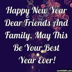 Happy New Year Quotes :Quotes Happy Family New Years 35 Best Ideas New Year Quotes Family, New Year Quotes For Friends, Happy New Month Quotes, New Year Wishes Images, New Years Eve Quotes, New Year Wishes Messages, Happy New Year Friends, New Year Wishes Quotes, Happy New Year Pictures