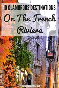 10 Glamorous Destinations on the French Riviera in France that you should not miss including Cannes, Grasse and St Tropez