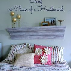 Use A Mantel or Large Shelf as A Headboard