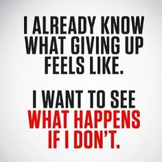 Don't Give Up! Keep going. See what happens. #greatfitnessmotivation #keepgoing #dontgiveup