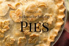 Holiday Pie Recipes! Looking for a little pie-inspiration this holiday season? We rounded up some of our all-time favorites just in time for the holidays!