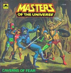 Masters of the Universe Caverns of Fear - I loved these books, especially because the way the covers were illustrated it made it feel like they were photos taken from long ago Eternia.