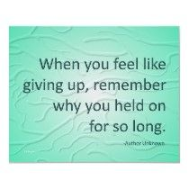 """""""When you feel like giving up.."""""""
