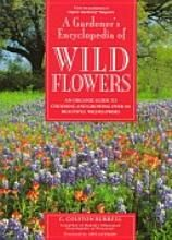 A gardener's encyclopedia of wildflowers: an organic guide to choosing and growing over 150 beautiful wildflowers [Book]